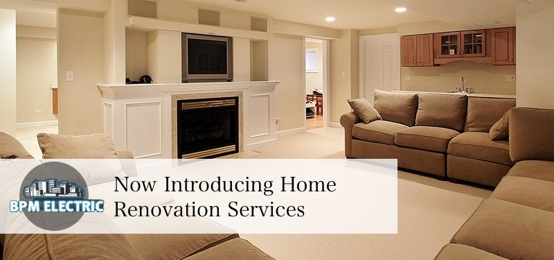 Introducing home renovation services bpm electric for House renovation services