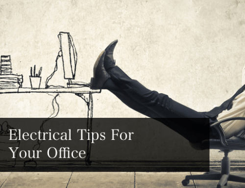 Electrical Tips for Your Office