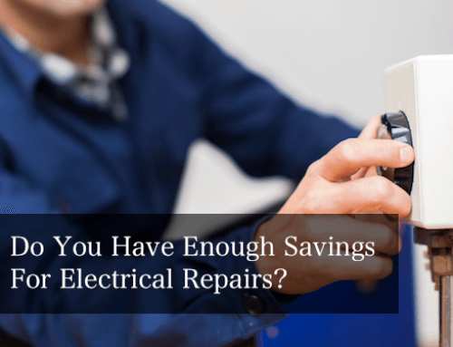 Do You Have Enough Savings for Electrical Repairs?