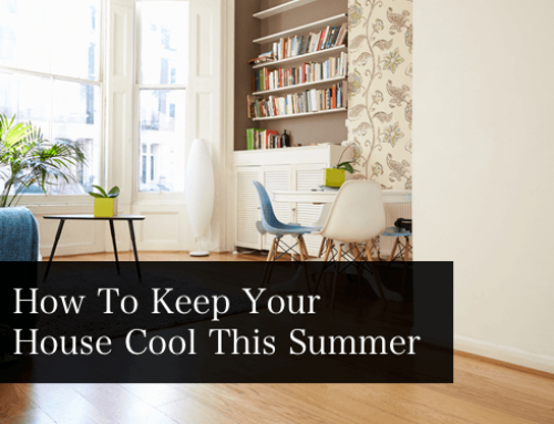 How To Keep Your Home Cool This Summer