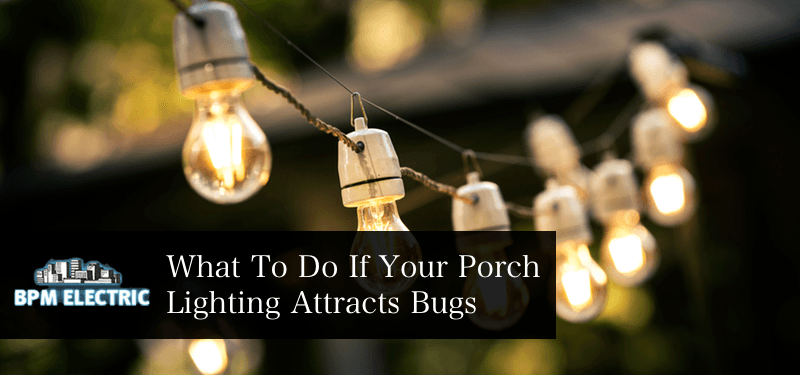 what-to-do-if-your-porch-lighting-attracts-bugs